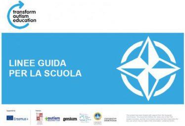 """IL PROGETTO EUROPEO """"TRANSFORM AUTISM EDUCATION""""-LINEE GUIDA PER LA SCUOLA e INDICATORI DI QUALITÀ"""